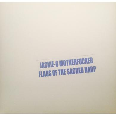 Jackie O Motherfucker FLAGS OF THE SACRED HARP Vinyl Record