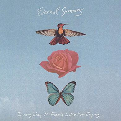 Eternal Summers EVERY DAY IT FEELS LIKE I'M DYING Vinyl Record
