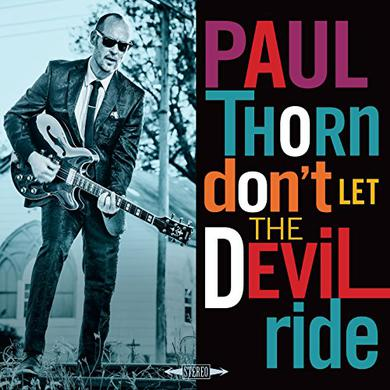 Paul Thorn DON'T LET THE DEVIL RIDE Vinyl Record
