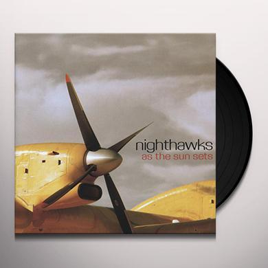 Nighthawks AS THE SUN SETS Vinyl Record