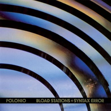 POLONIO BLOAD STATIONS / SYNTAX ERROR Vinyl Record