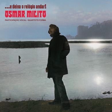 Osmar Milito E DEIXA O RELOGIO ANDAR Vinyl Record