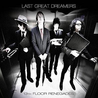 LAST GREAT DREAMERS 13TH FLOOR RENEGADES Vinyl Record