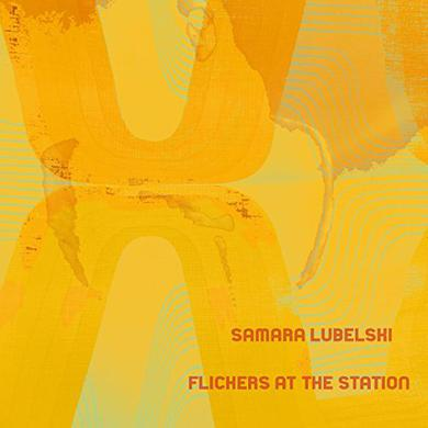 Samara Lubelski FLICKERS AT THE STATION Vinyl Record
