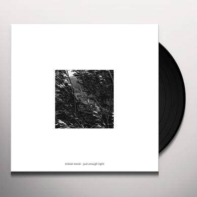 Mikkel Metal JUST ENOUGH LIGHT Vinyl Record