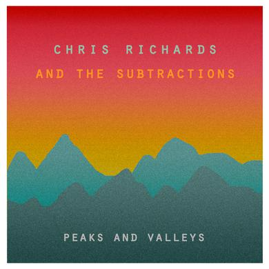 Chris Richards & The Subtractions PEAKS & VALLEYS Vinyl Record