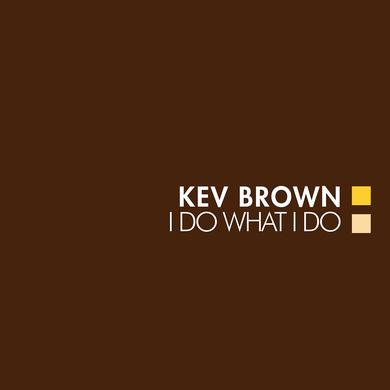 Kev Brown I DO WHAT I DO Vinyl Record