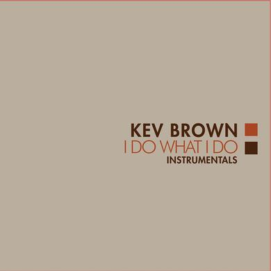 Kev Brown I DO WHAT I DO (INSTRUMENTALS) Vinyl Record