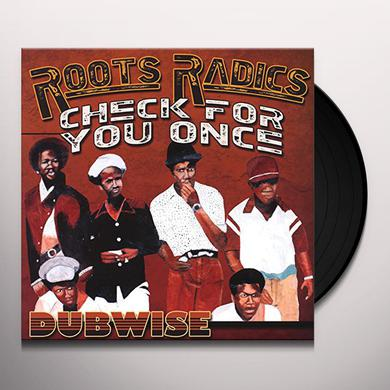 Roots Radics CHECK FOR YOU ONCE - DUBWISE Vinyl Record