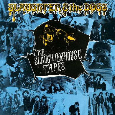 Slaughter & The Dogs THE SLAUGHTERHOUSE TAPES Vinyl Record