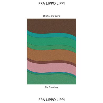 Fra Lippo Lippi STITCHES & BURNS Vinyl Record