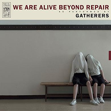 Gatherers WE ARE ALIVE BEYOND REPAIR Vinyl Record