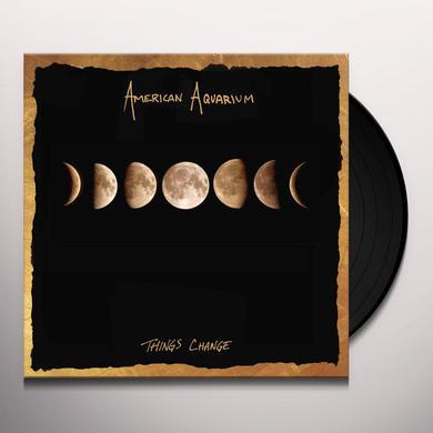 American Aquarium THINGS CHANGE Vinyl Record