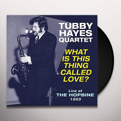 Tubby Hayes WHAT IS THIS THING CALLED LOVE - LIVE AT THE Vinyl Record