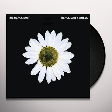 Black Dog BLACK DAISY WHEEL Vinyl Record