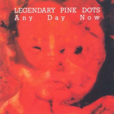 Legendary Pink Dots ANY DAY NOW Vinyl Record