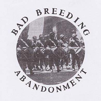 Bad Breeding ABANDONMENT Vinyl Record