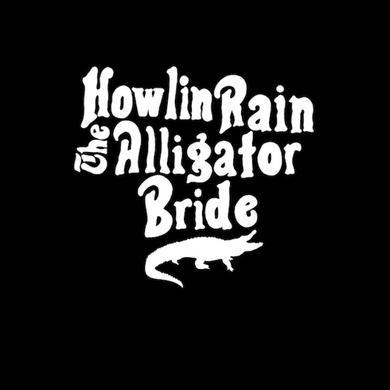 Howlin Rain ALLIGATOR BRIDE Vinyl Record