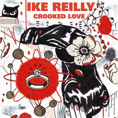 Ike Reilly CROOKED LOVE Vinyl Record