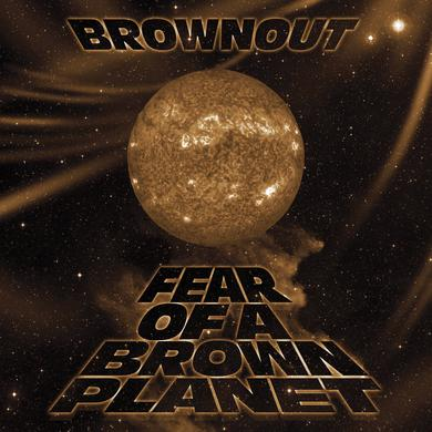 Brownout FEAR OF A BROWN PLANET Vinyl Record