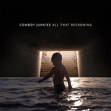 Cowboy Junkies ALL THAT RECKONING Vinyl Record
