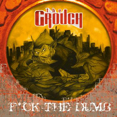 Grouch FUCK THE DUMB Vinyl Record