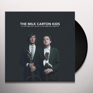 Milk Carton Kids ALL THE THINGS THAT I DID AND ALL THE THINGS THAT Vinyl Record