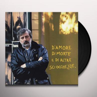 Francesco Guccini D'AMORE DI MORTE E DI ALTRE SCIOCCHEZZE Vinyl Record