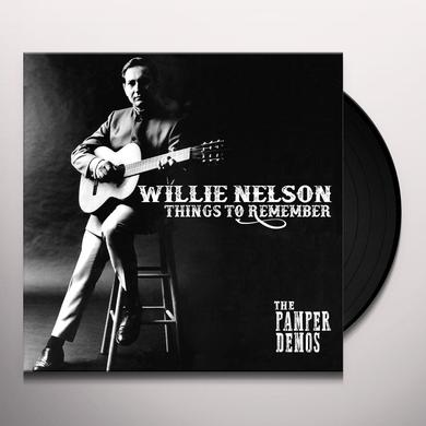 Willie Nelson THINGS TO REMEMBER - PAMPER DEMOS Vinyl Record