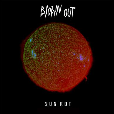 BLOWN OUT SUN ROT Vinyl Record