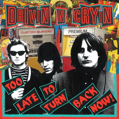 Drivin N Cryin TOO LATE TO TURN BACK NOW Vinyl Record
