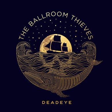 BALLROOM THIEVES DEADEYE Vinyl Record