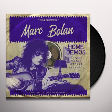 Marc Bolan SLIGHT THIGH BE-BOP (AND OLD GUMBO JILL): HOME Vinyl Record