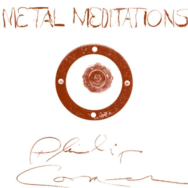 Philip Corner METAL MEDITATIONS Vinyl Record