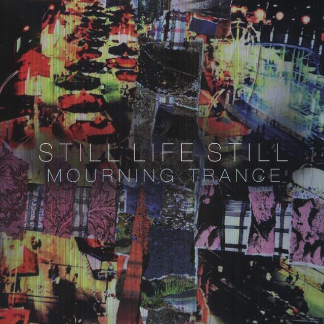 Still Life Still MOURNING TRANCE Vinyl Record