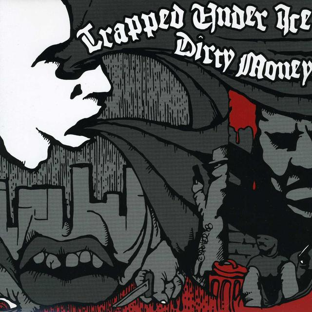 Trapped Under Ice / Dirty Money