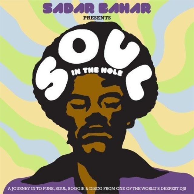 Sadar Bahar Presents Soul In The Hole / Various