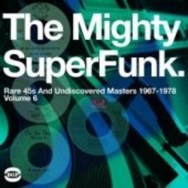 Mighty Super Funk: Rare 45S & Undiscovered Masters
