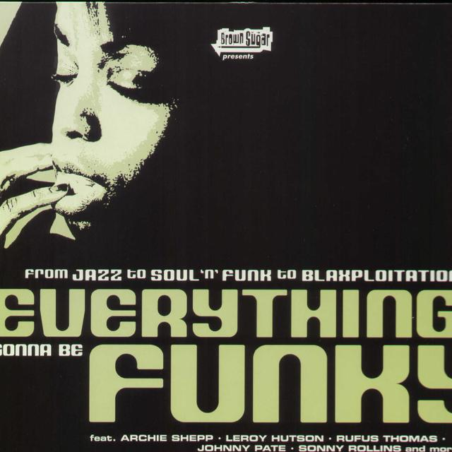 Everything I Do Gonna Be Funky / Various