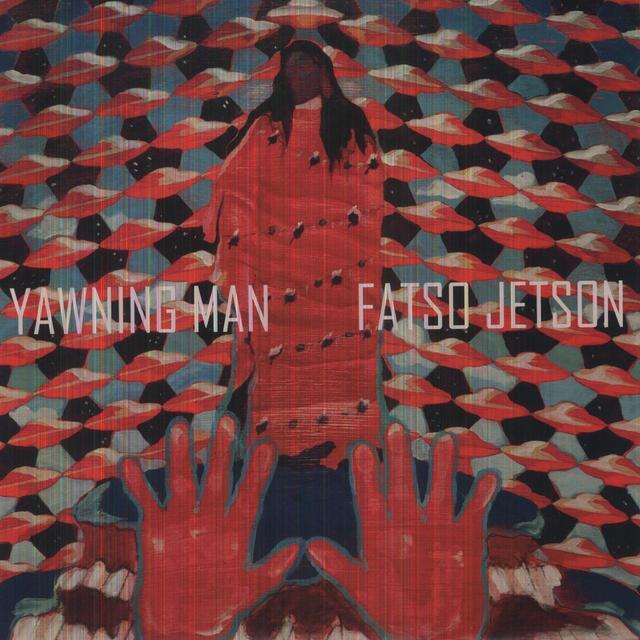 Yawning Man / Fatso Jetson