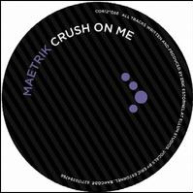 Maetrik CRUSH ON ME Vinyl Record