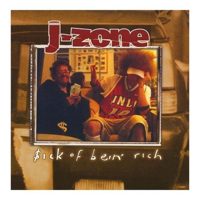 J-Zone $ICK OF BEING RICH Vinyl Record