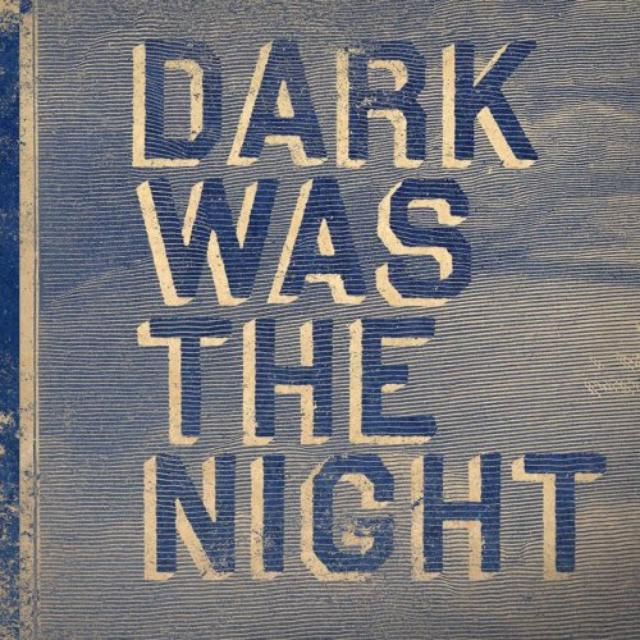 Dark Was The Night / Various