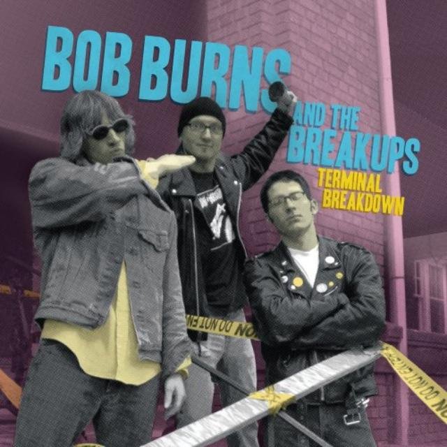 Bob Burns & Breakups