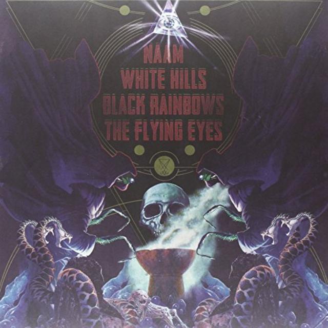 Naam/White Hills/Black Rainbows/The Flying Eyes
