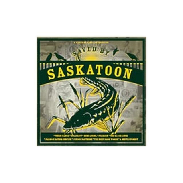 Saved By Saskatoon / Various