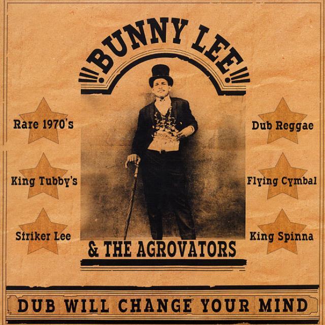 Bunny Lee & Agrovators