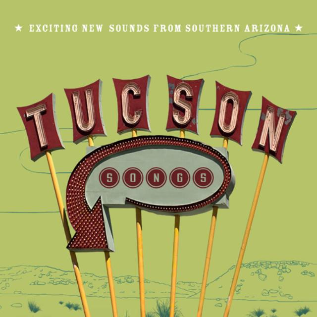 Tucson Songs: Exciting New Sounds From / Various