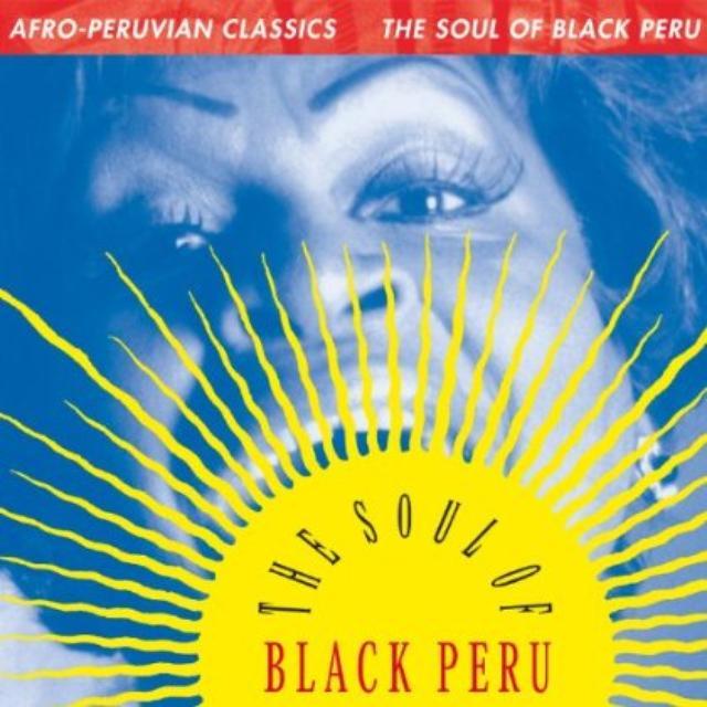 Afro-Peruvian Classics: The Soul Of Black Peru / V