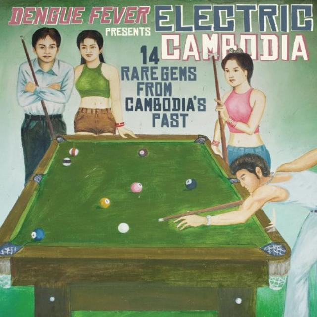 Dengue Fever Presents: Electric Cambodia / Various